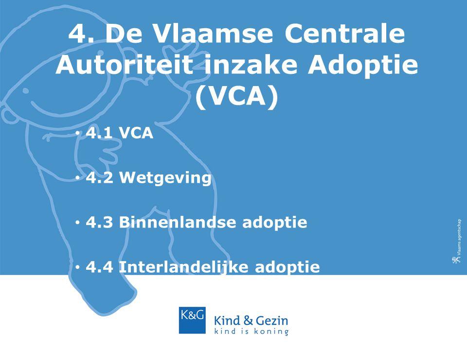 4. De Vlaamse Centrale Autoriteit inzake Adoptie (VCA)