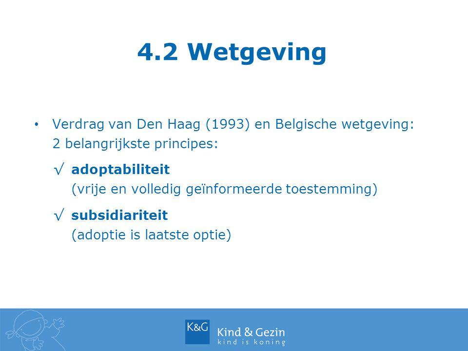 4.2 Wetgeving Verdrag van Den Haag (1993) en Belgische wetgeving: 2 belangrijkste principes: