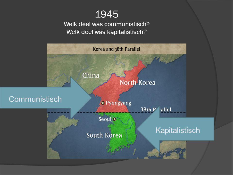1945 Welk deel was communistisch Welk deel was kapitalistisch