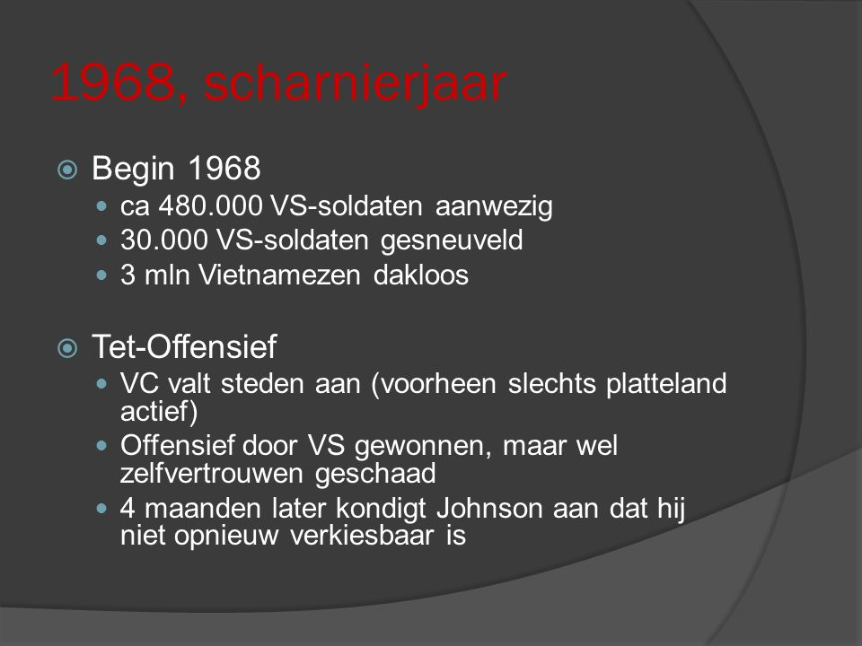 1968, scharnierjaar Begin 1968 Tet-Offensief