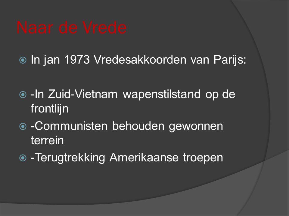 Naar de Vrede In jan 1973 Vredesakkoorden van Parijs: