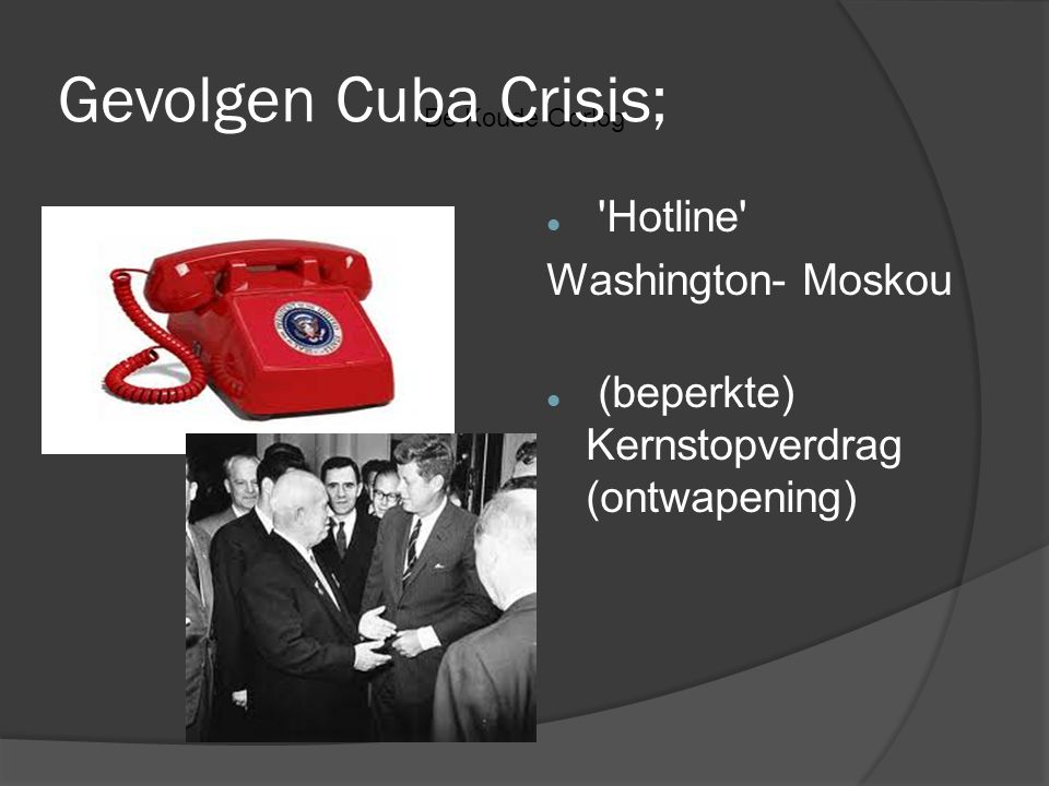 Gevolgen Cuba Crisis; Hotline Washington- Moskou