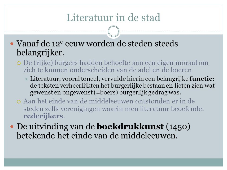 Literatuur in de stad Vanaf de 12e eeuw worden de steden steeds belangrijker.
