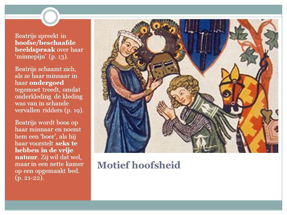 Beatrijs spreekt in hoofse/beschaafde beeldspraak over haar 'minnepijn' (p. 13).