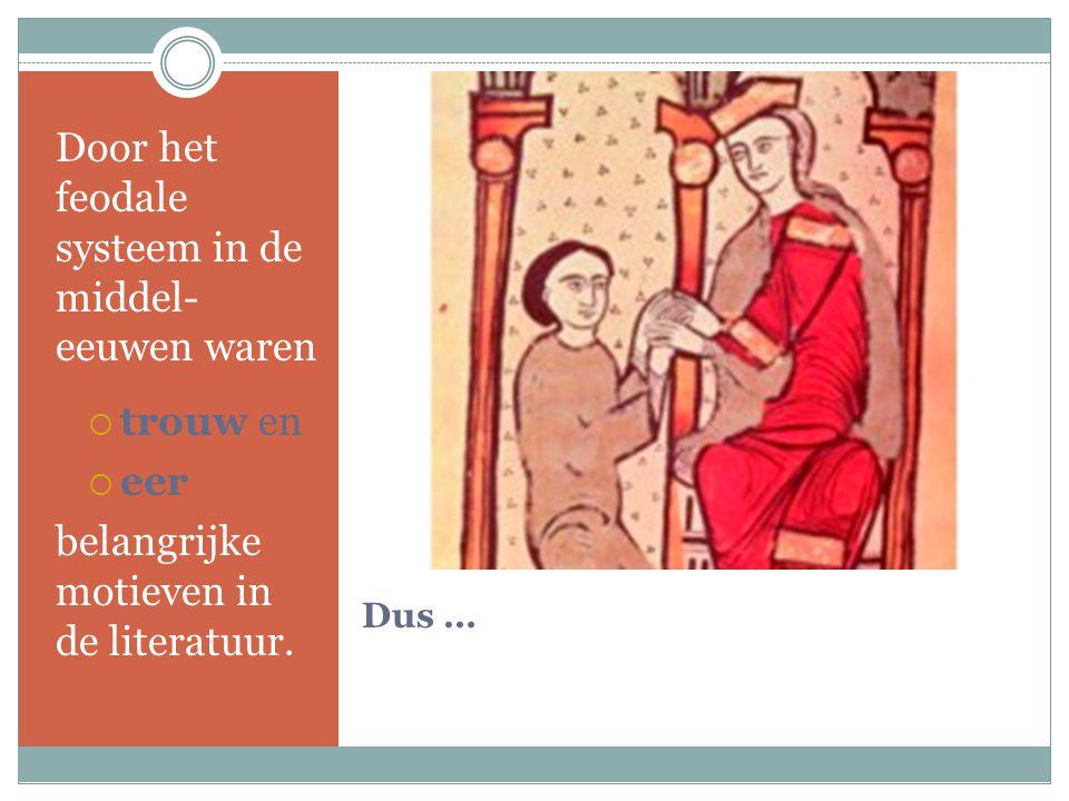 Door het feodale systeem in de middel- eeuwen waren