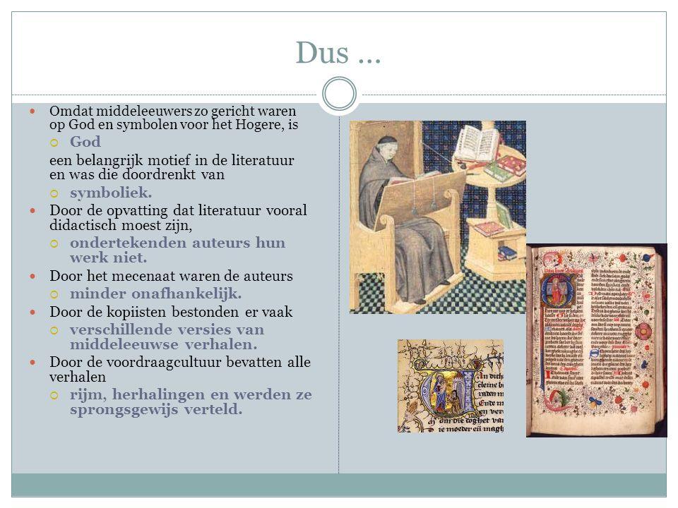 Dus … Omdat middeleeuwers zo gericht waren op God en symbolen voor het Hogere, is. God.