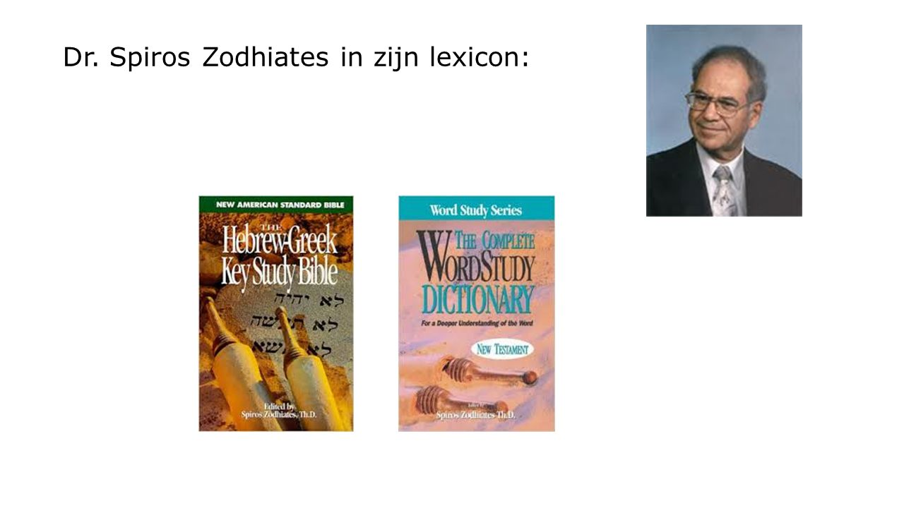Dr. Spiros Zodhiates in zijn lexicon: