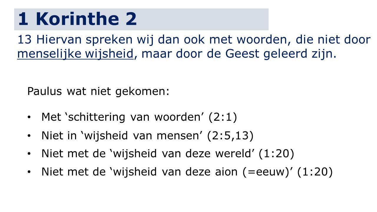 1 Korinthe 2 13 Hiervan spreken wij dan ook met woorden, die niet door