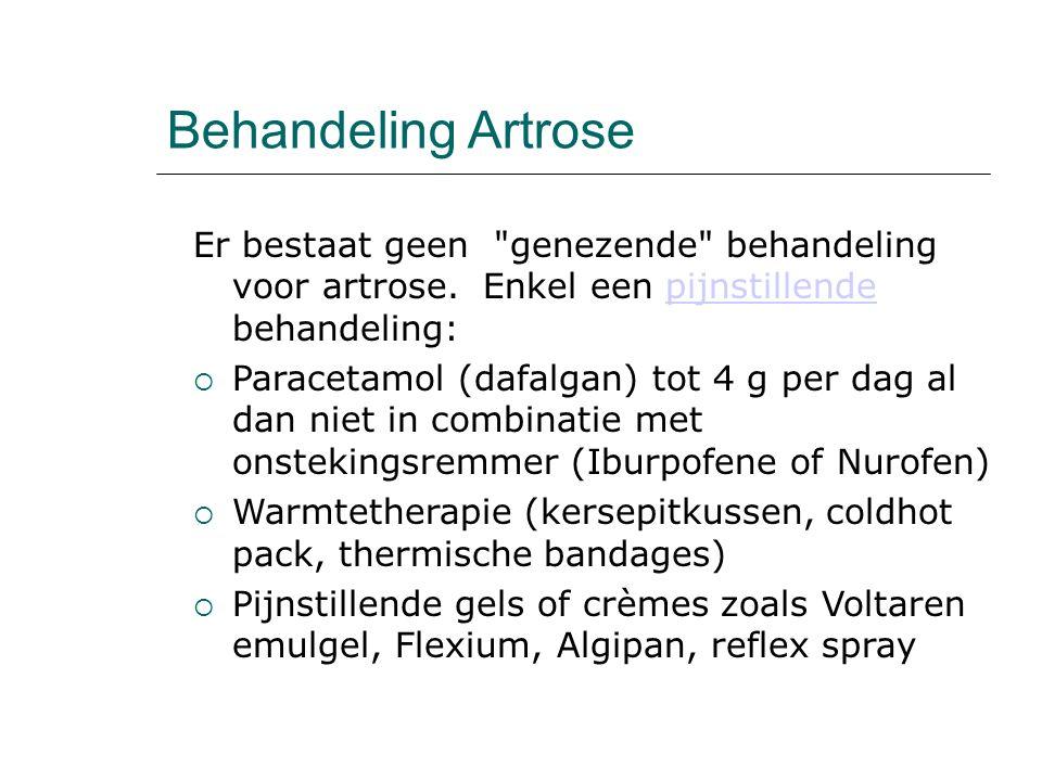 Behandeling Artrose Er bestaat geen genezende behandeling voor artrose. Enkel een pijnstillende behandeling: