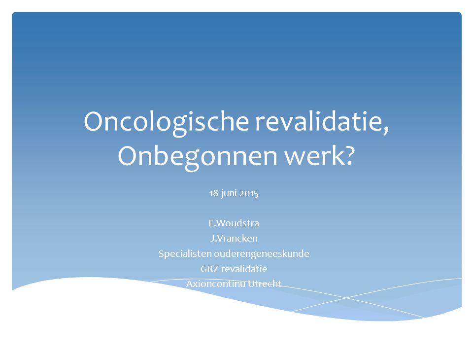 Oncologische revalidatie, Onbegonnen werk