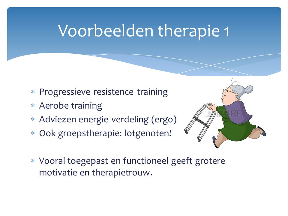 Voorbeelden therapie 1 Progressieve resistence training