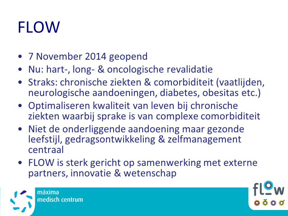 FLOW 7 November 2014 geopend. Nu: hart-, long- & oncologische revalidatie.