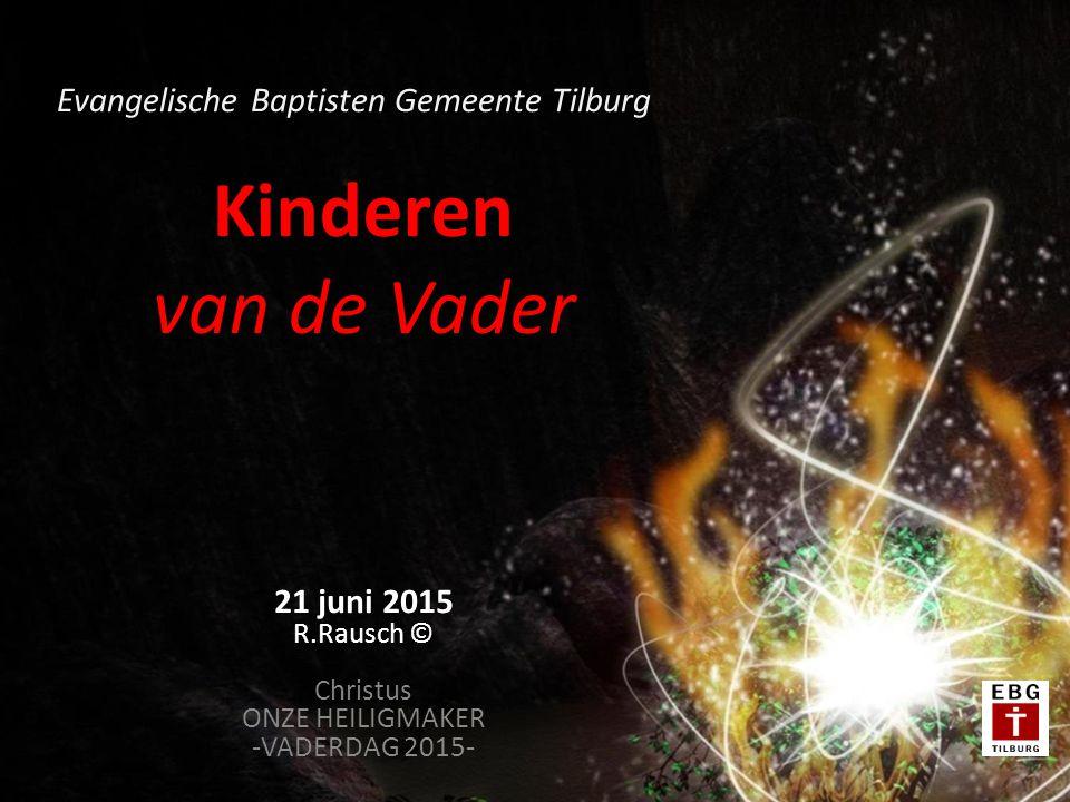 21 juni 2015 R.Rausch © Christus ONZE HEILIGMAKER -VADERDAG 2015-