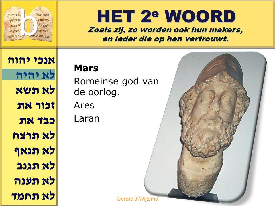 b HET 2e WOORD Mars Romeinse god van de oorlog. Ares Laran