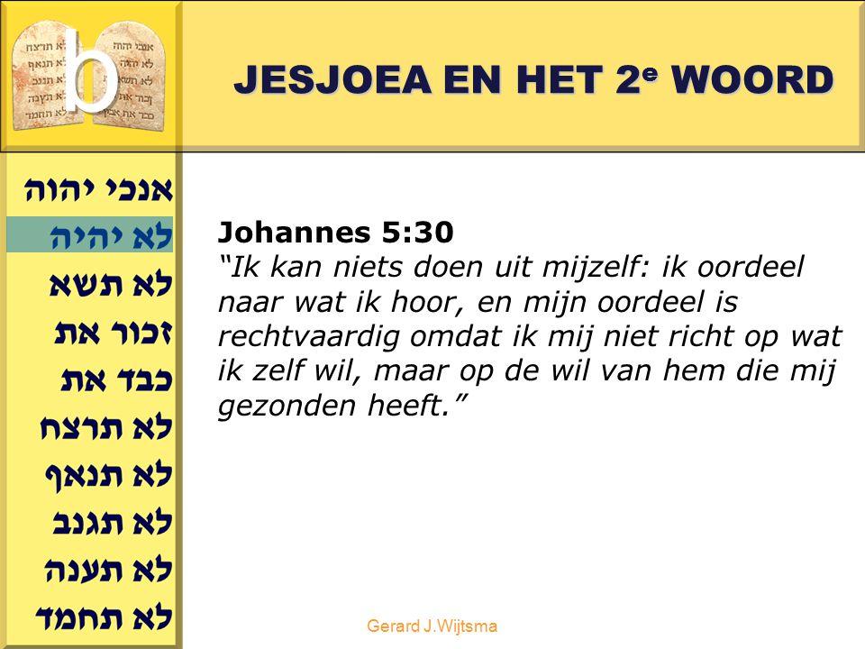 b JESJOEA EN HET 2e WOORD Johannes 5:30