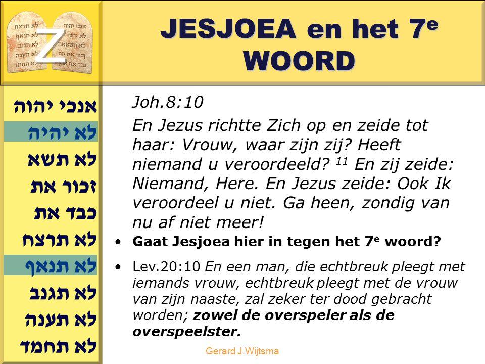 z JESJOEA en het 7e WOORD Joh.8:10