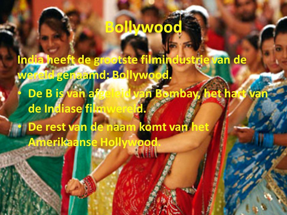 Bollywood India heeft de grootste filmindustrie van de wereld genaamd: Bollywood.