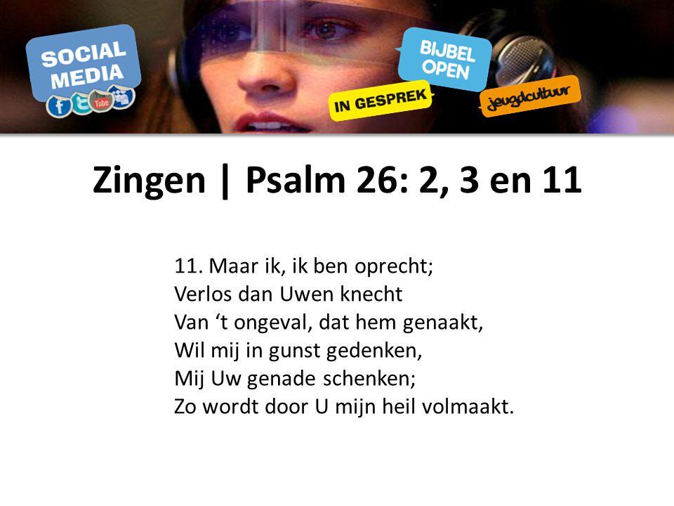 Zingen | Psalm 26: 2, 3 en 11