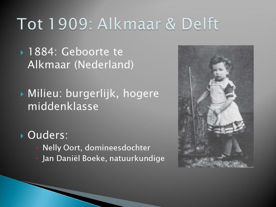 Tot 1909: Alkmaar & Delft 1884: Geboorte te Alkmaar (Nederland)