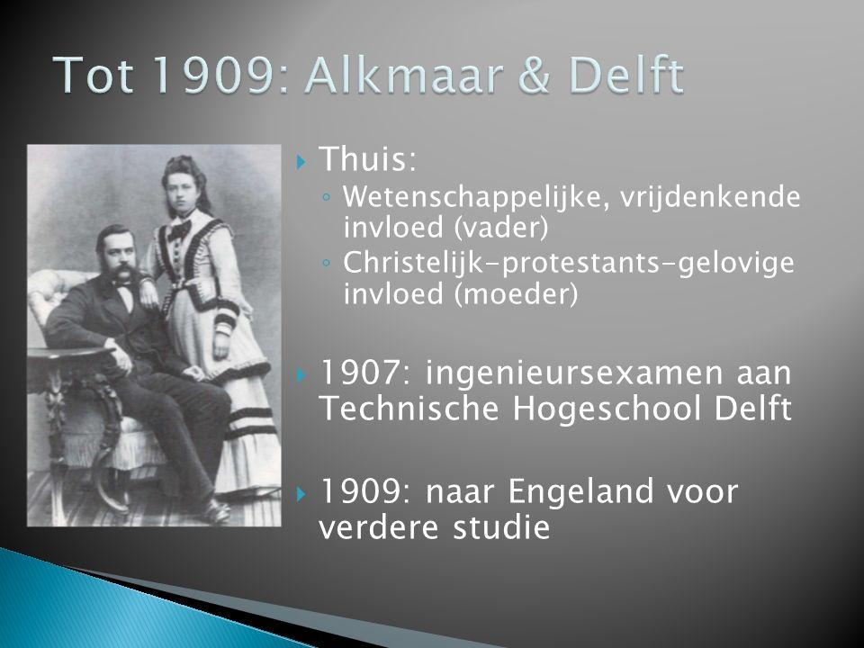 Tot 1909: Alkmaar & Delft Thuis: