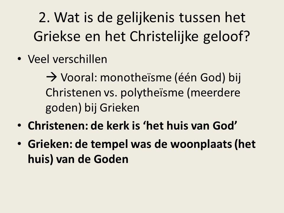 2. Wat is de gelijkenis tussen het Griekse en het Christelijke geloof