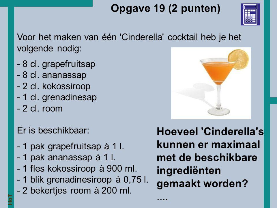 Opgave 19 (2 punten) Voor het maken van één Cinderella cocktail heb je het volgende nodig: