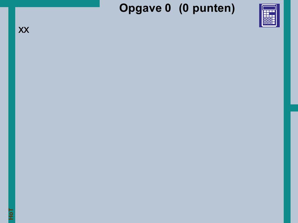 Opgave 0 (0 punten) xx