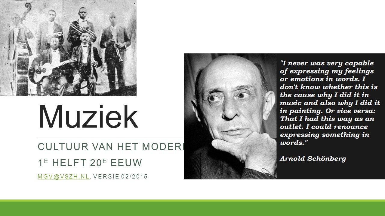 Cultuur van het moderne 1e helft 20e eeuw Mgv@vszh.nl, versie 02/2015