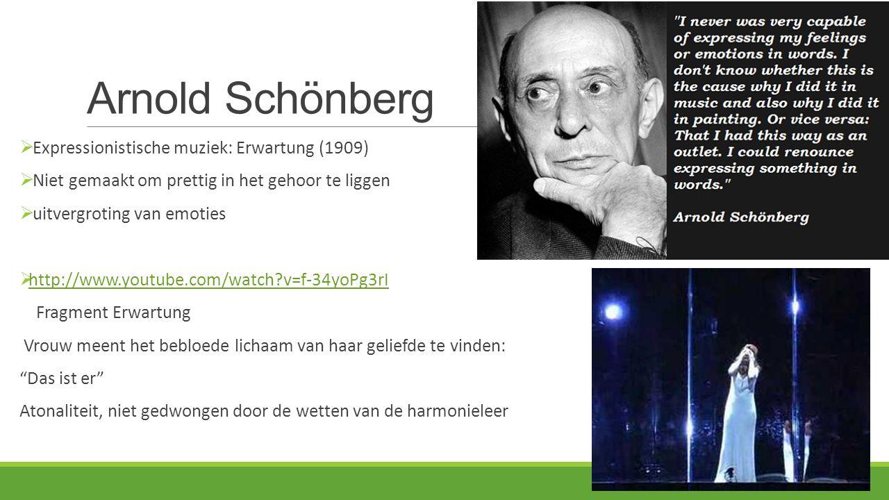 Arnold Schönberg Expressionistische muziek: Erwartung (1909)