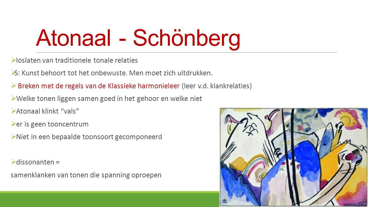 Atonaal - Schönberg loslaten van traditionele tonale relaties