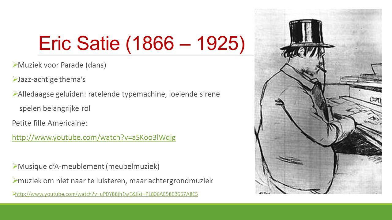 Eric Satie (1866 – 1925) Muziek voor Parade (dans)