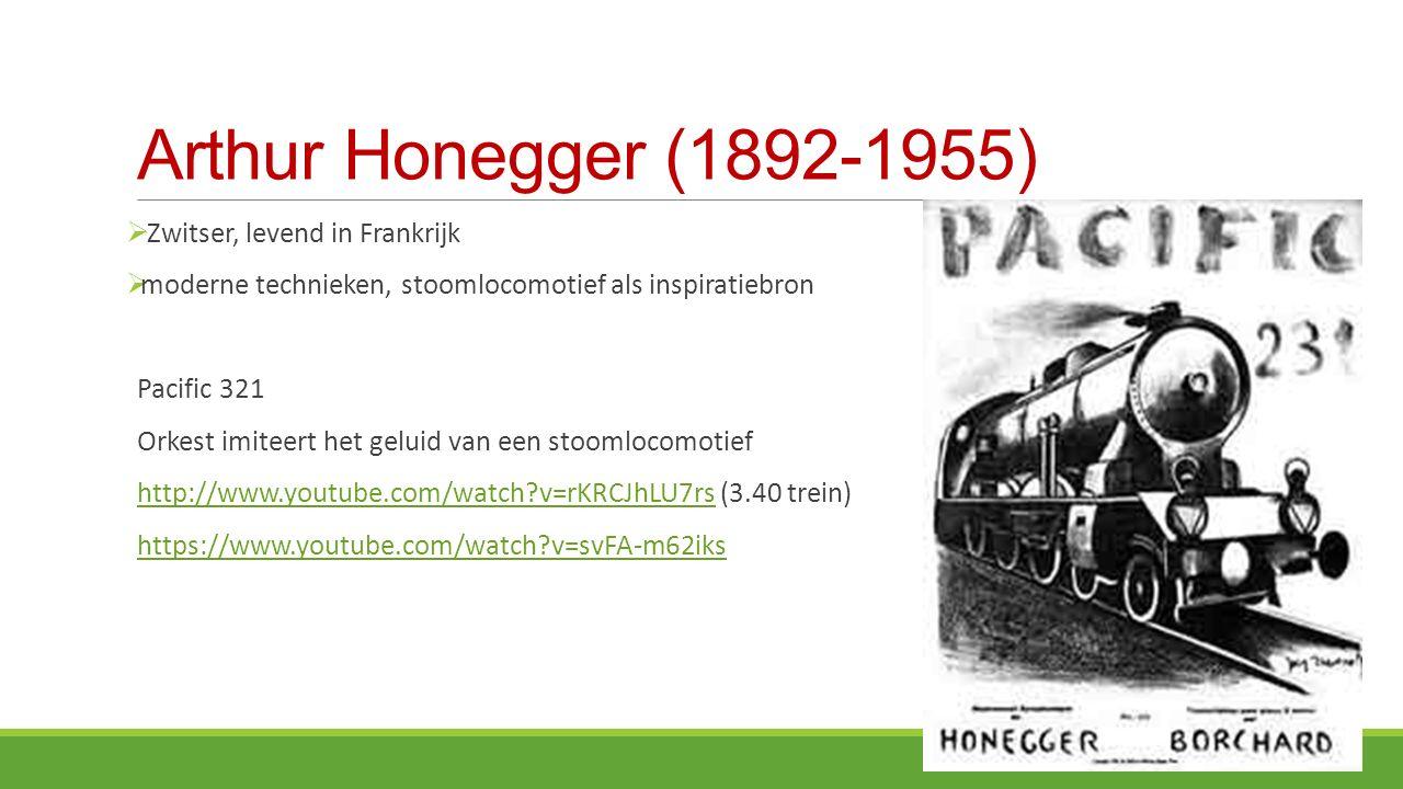 Arthur Honegger (1892-1955) Zwitser, levend in Frankrijk