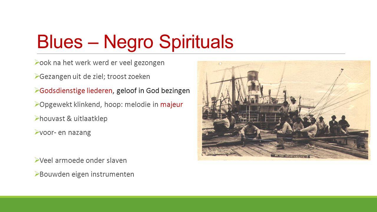 Blues – Negro Spirituals