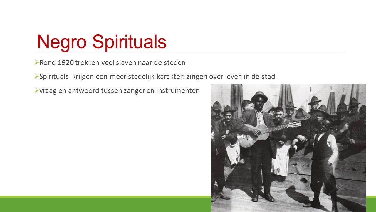 Negro Spirituals Rond 1920 trokken veel slaven naar de steden