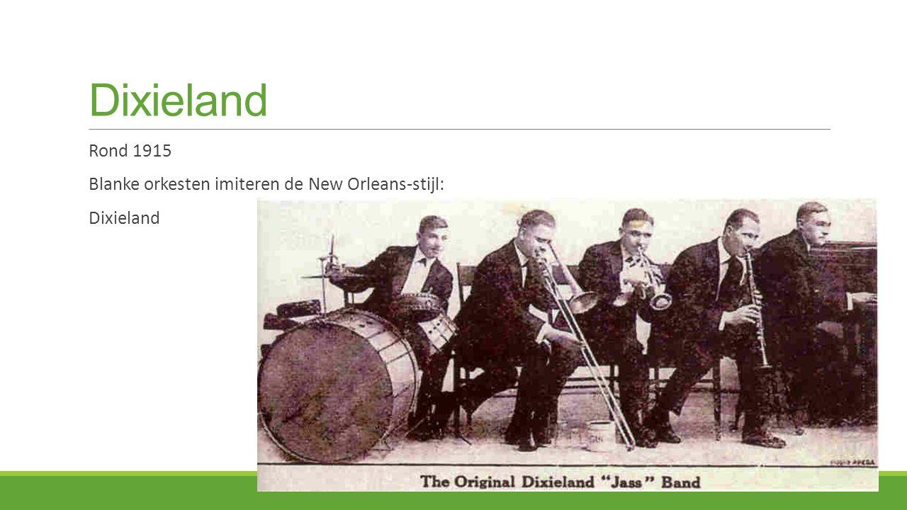 Dixieland Rond 1915 Blanke orkesten imiteren de New Orleans-stijl: