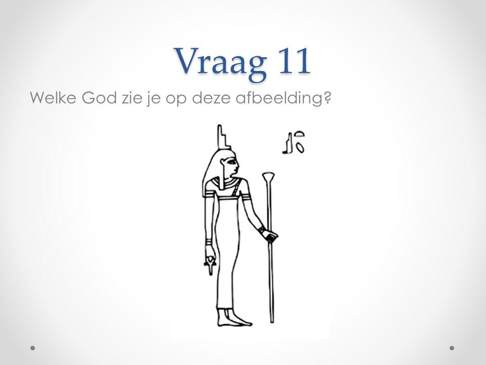 Vraag 11 Welke God zie je op deze afbeelding