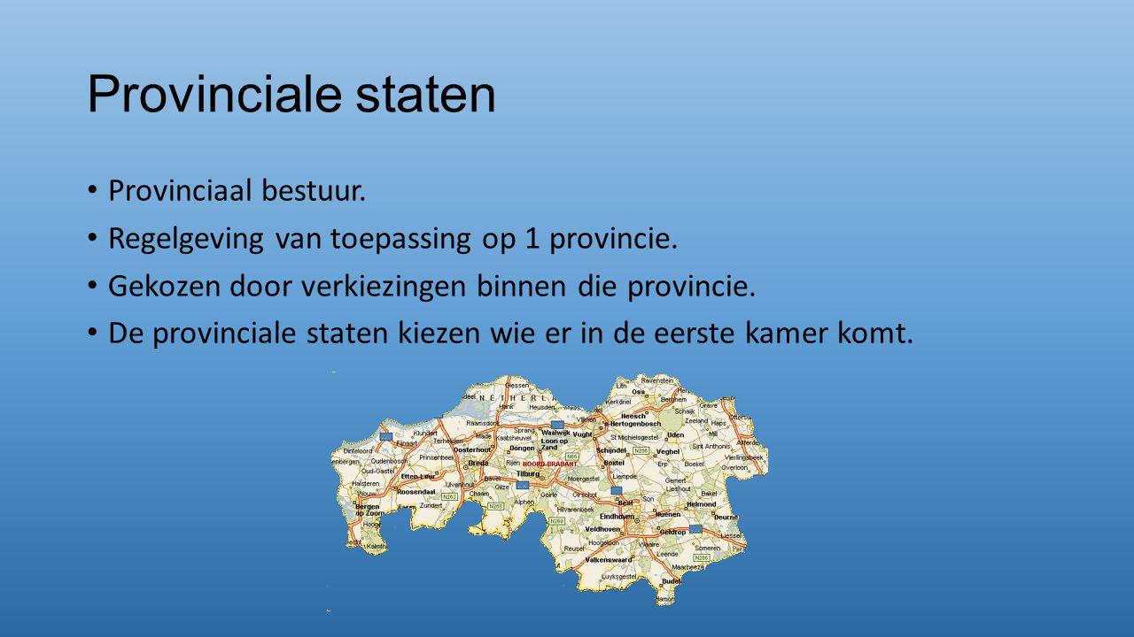 Provinciale staten Provinciaal bestuur.