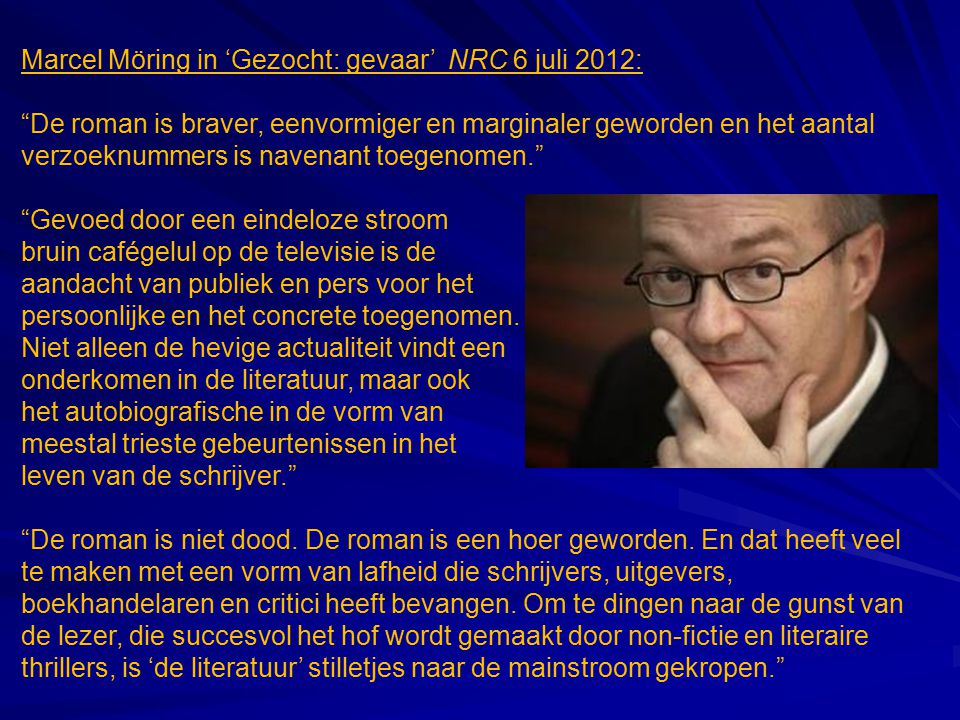 Marcel Möring in 'Gezocht: gevaar' NRC 6 juli 2012: