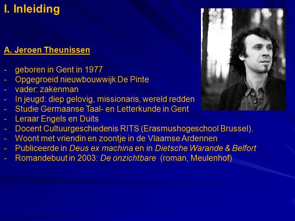 I. Inleiding A. Jeroen Theunissen geboren in Gent in 1977
