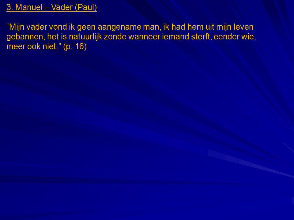3. Manuel – Vader (Paul)