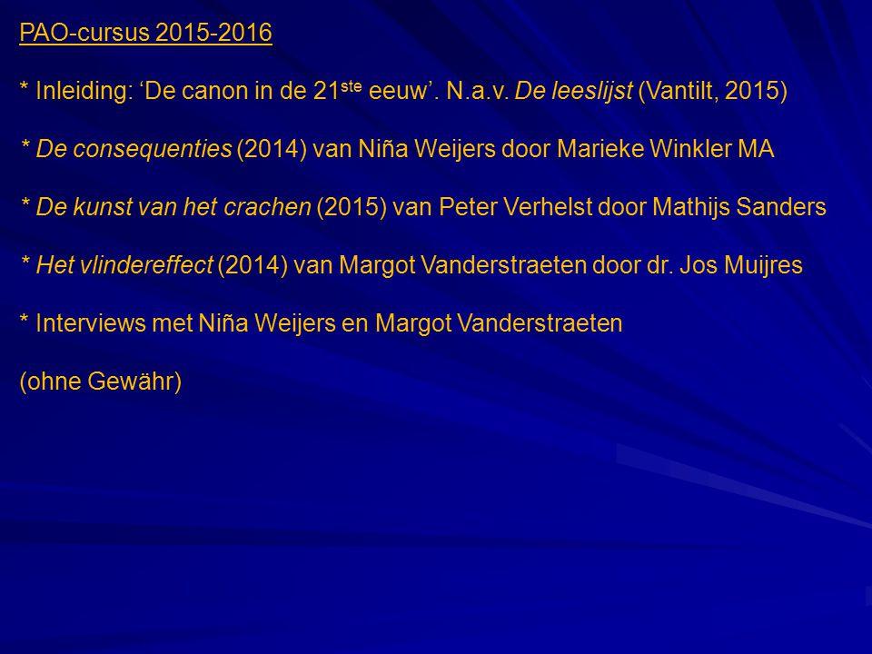 PAO-cursus 2015-2016 * Inleiding: 'De canon in de 21ste eeuw'. N.a.v. De leeslijst (Vantilt, 2015)