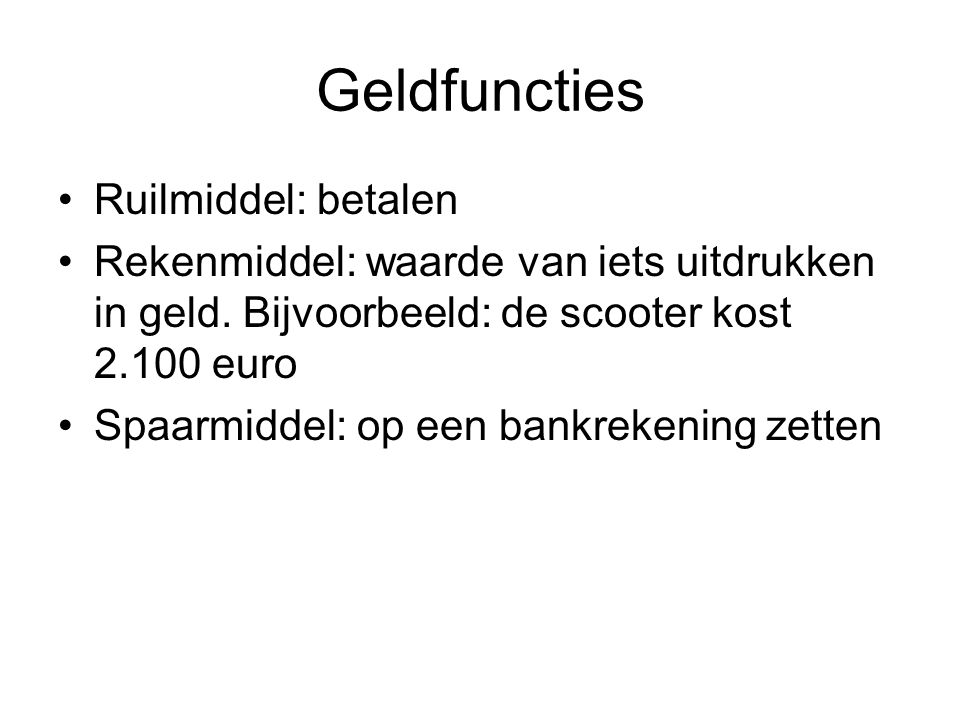 Geldfuncties Ruilmiddel: betalen