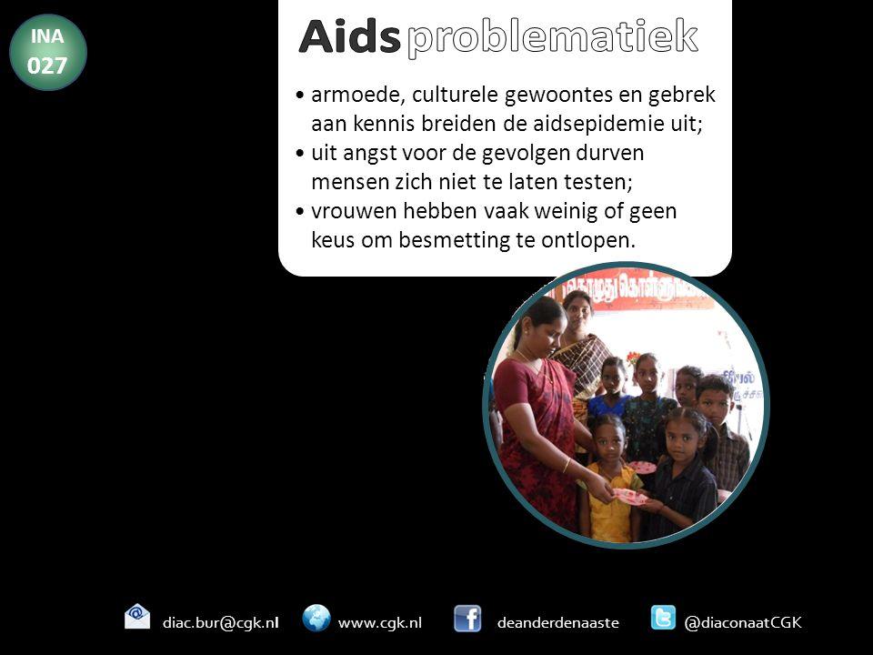 INA 027 Aids. problematiek. armoede, culturele gewoontes en gebrek aan kennis breiden de aidsepidemie uit;