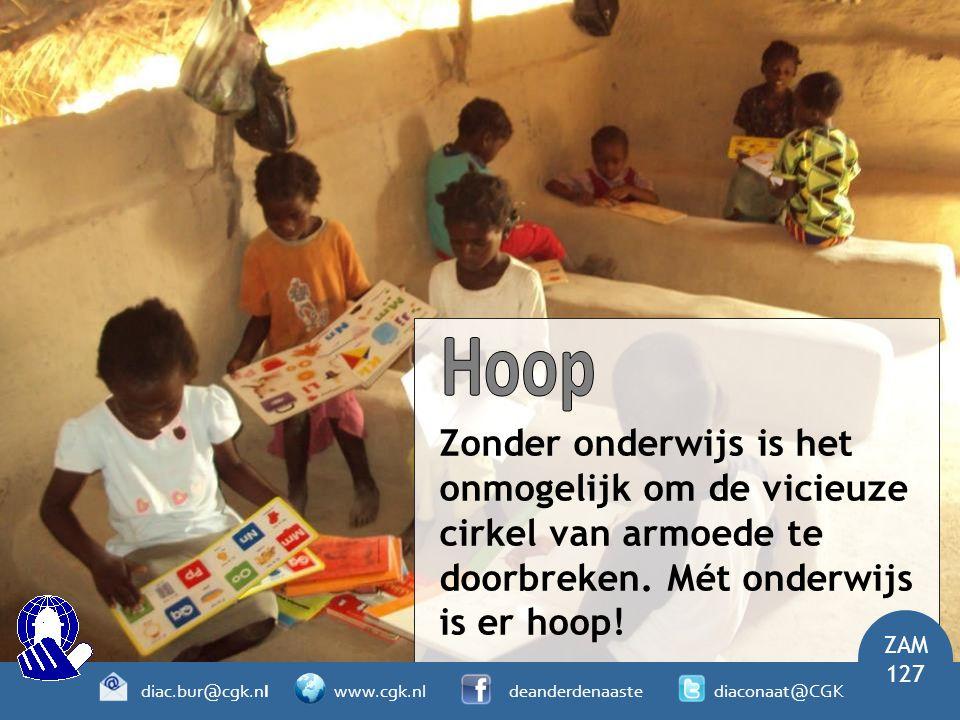 Hoop Zonder onderwijs is het onmogelijk om de vicieuze cirkel van armoede te doorbreken. Mét onderwijs is er hoop!