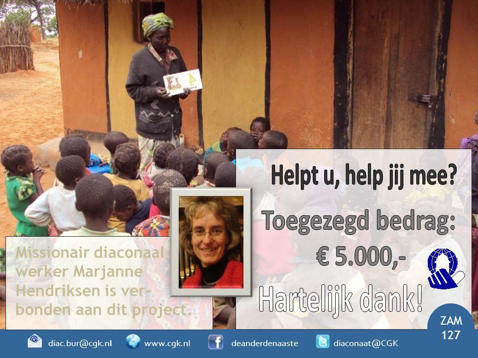 Helpt u, help jij mee Toegezegd bedrag: € 5.000,- Hartelijk dank!