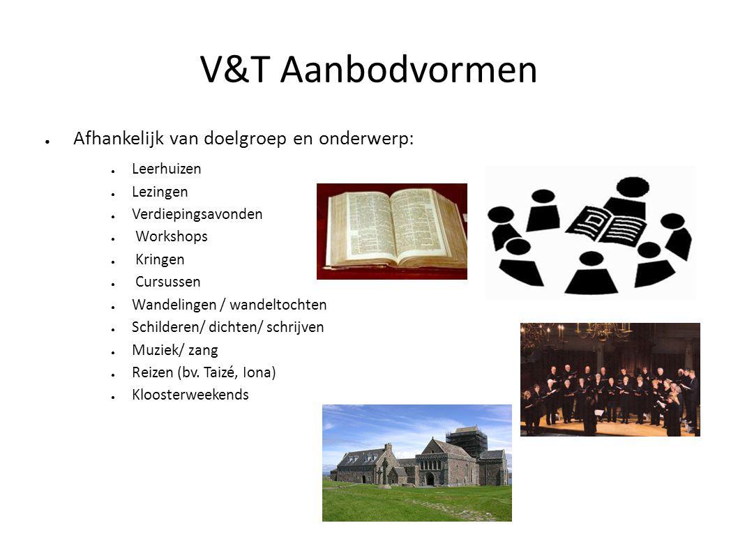 V&T Aanbodvormen Afhankelijk van doelgroep en onderwerp: Leerhuizen