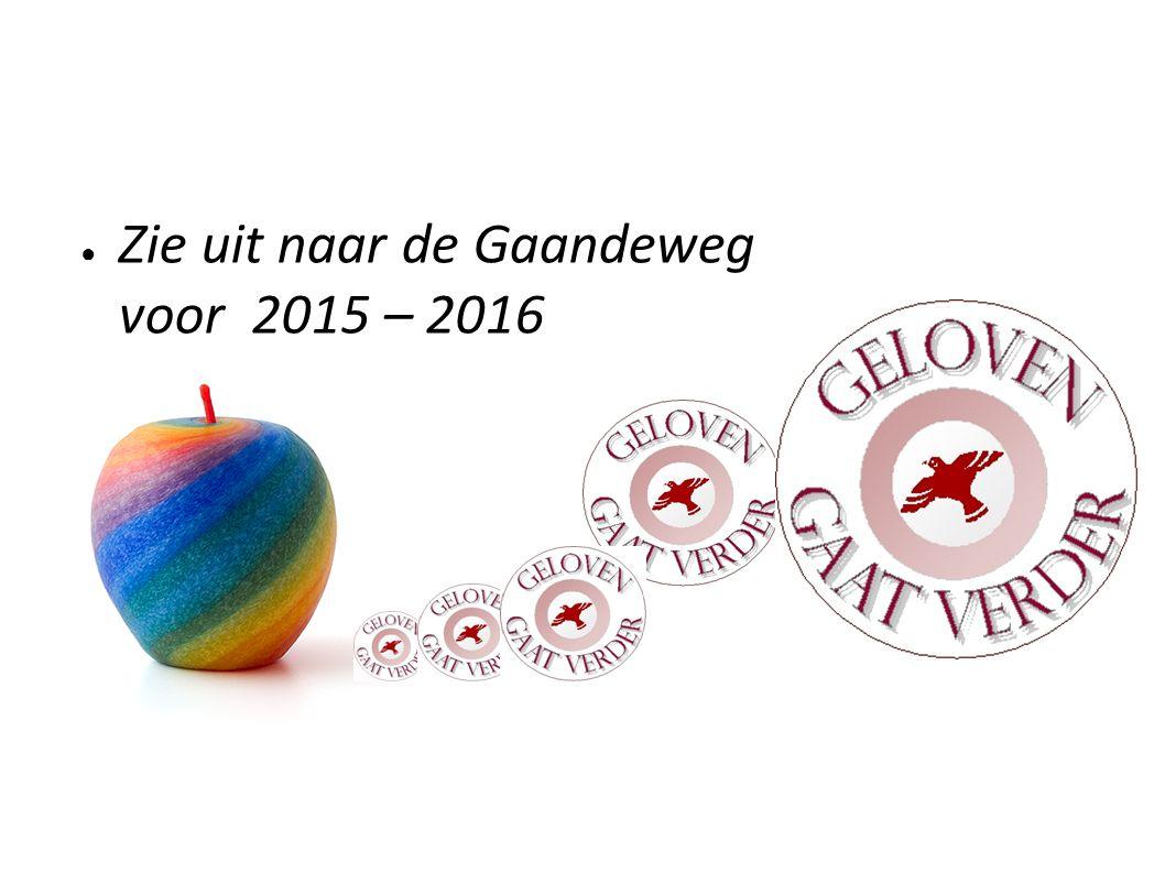 Zie uit naar de Gaandeweg voor 2015 – 2016