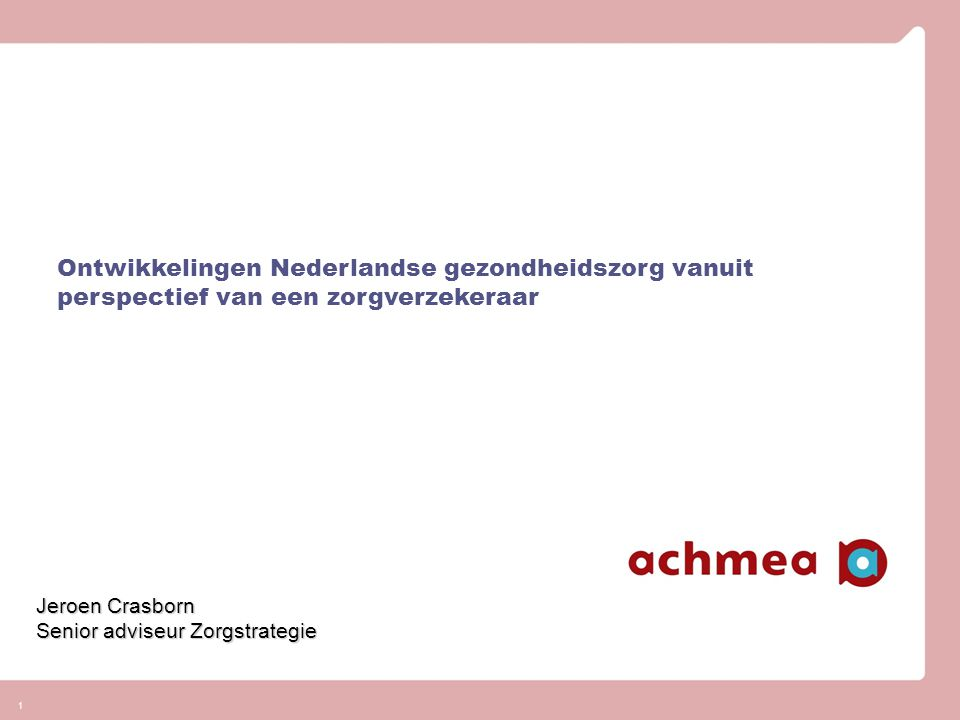 Ontwikkelingen Nederlandse gezondheidszorg vanuit perspectief van een zorgverzekeraar