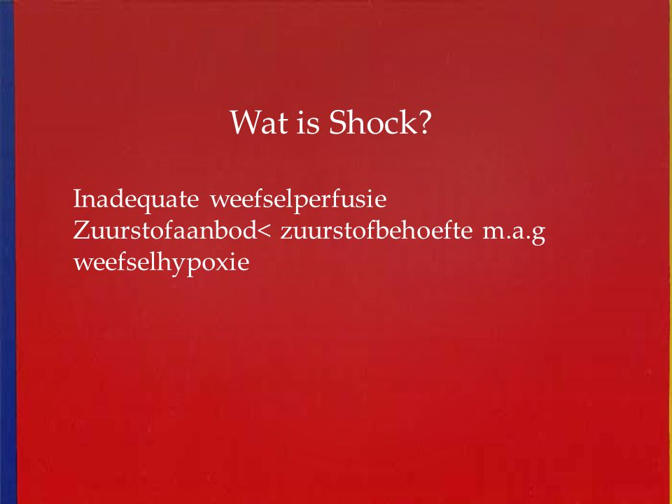 Wat is Shock Inadequate weefselperfusie