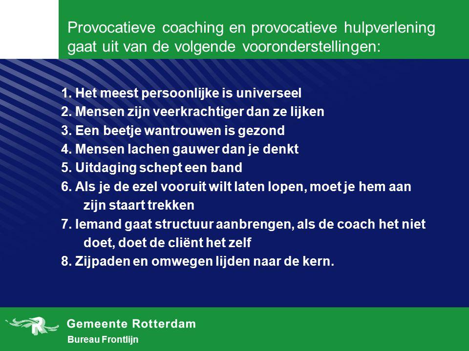 Provocatieve coaching en provocatieve hulpverlening gaat uit van de volgende vooronderstellingen: